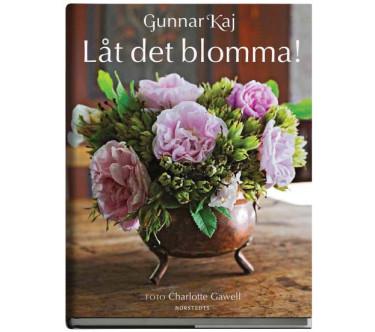 Låt det blomma! av Gunnar Kaj. Foto: Charlotte Gawell.