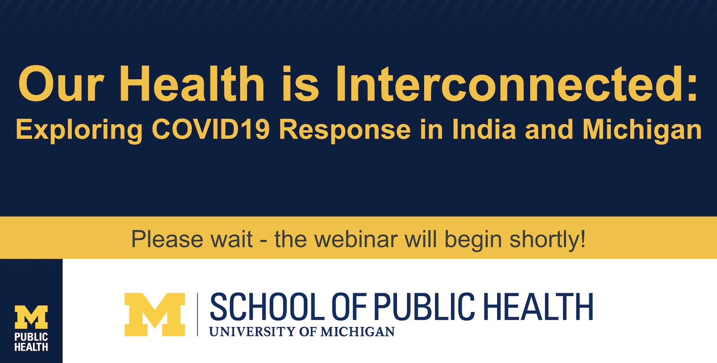 Our Health is Interconnected: Reflections on India and Michigan's COVID-19 Responses Webinar