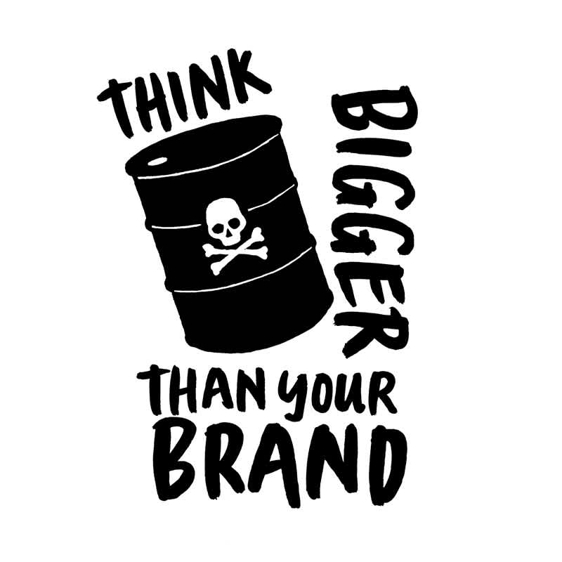 think bigger than your brand
