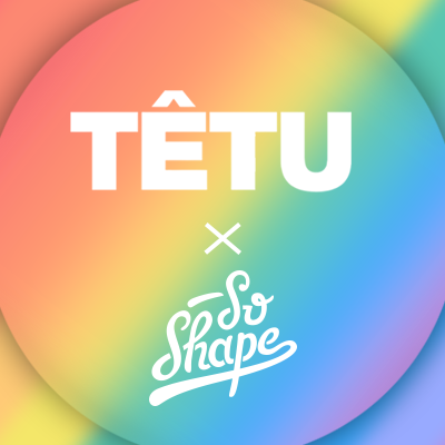 So Shape x Tetu