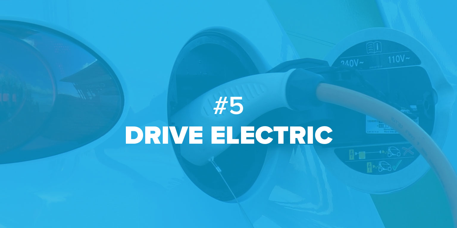 Image of electric car charging that reads #5 Drive electric