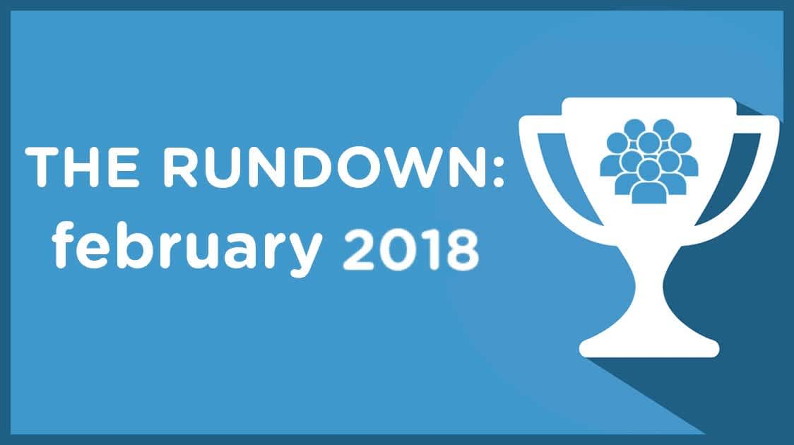 The Rundown: February 2018