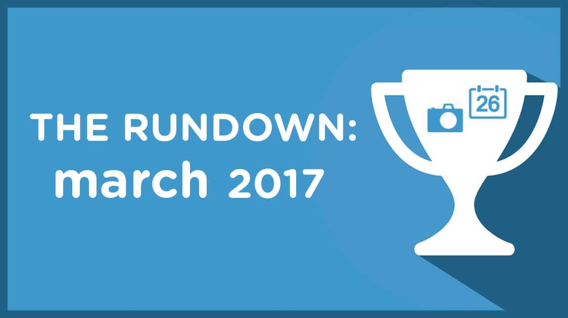 The Rundown: March 2017