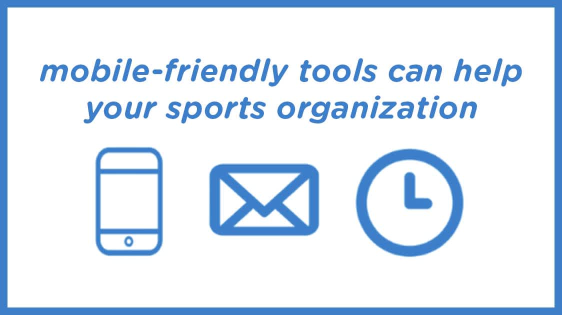 How mobile-friendly tools can help your sports organization