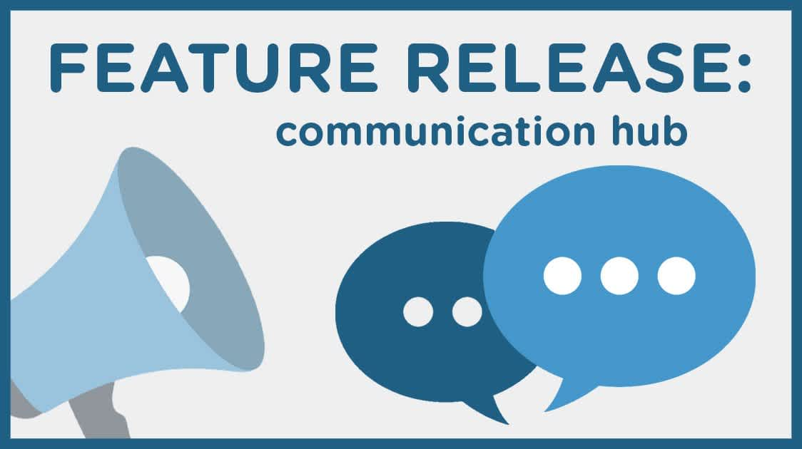 Feature Release: Communication Hub