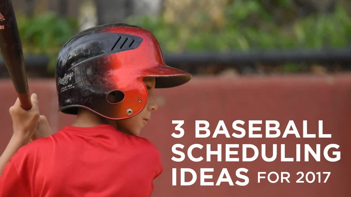 3 Ideas for managing your baseball schedules
