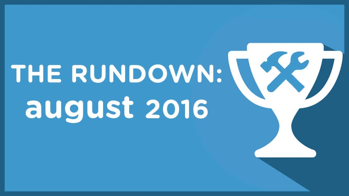 The Rundown: August 2016