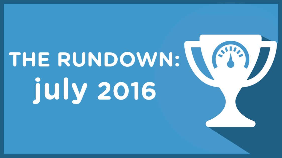 The Rundown: July 2016