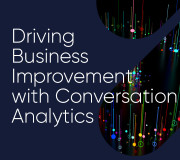 Driving Business Improvement with Conversation Analytics