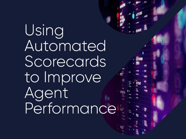 Using Automated Scorecards to Improve Agent Performance