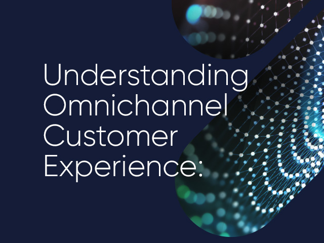 Understanding Omnichannel Customer Experience: Analyzing Every Touchpoint