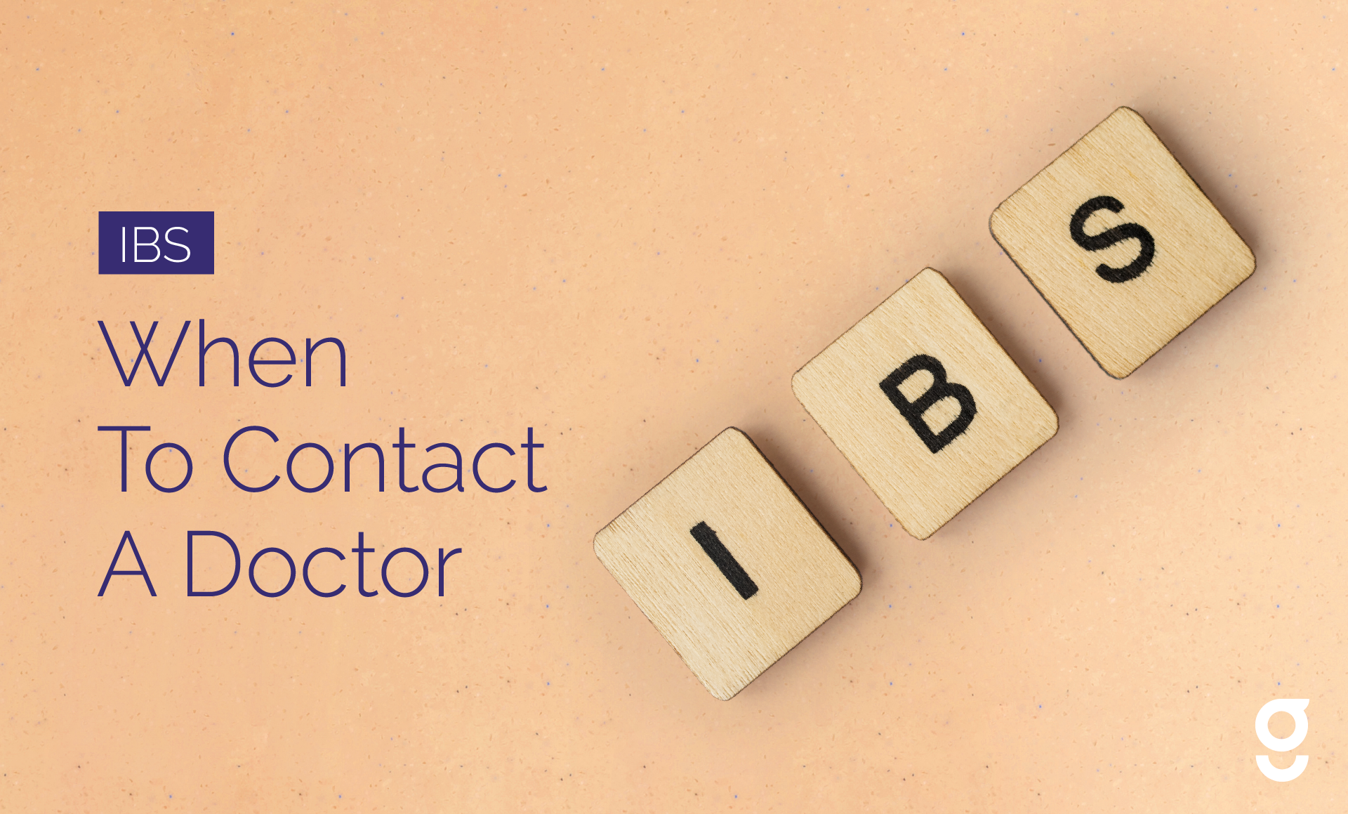 IBS: When To Contact Your Doctor