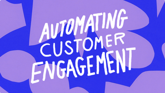 Automating Customer Engagement