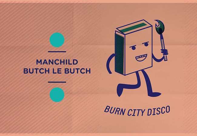 Burn City Disco Three - Manchild & Butch Le Butch