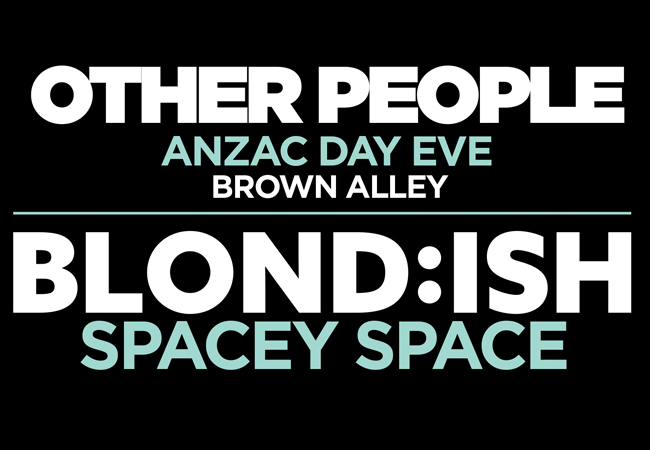 Other People with Blond:ish & Spacey Space (Anzac Day Eve)