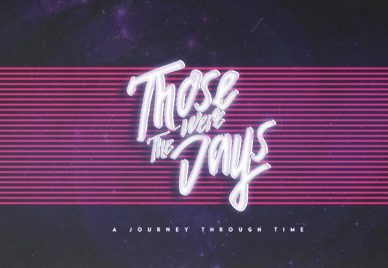 Those Were The Days - A Journey Through Time