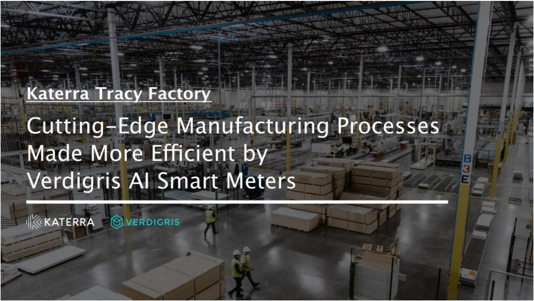 Katerra's Cutting-Edge Manufacturing Processes Made More Efficient by Verdigris AI Smart Meters