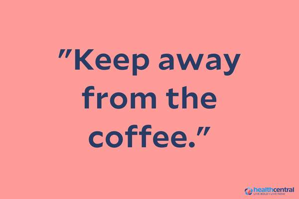 """Keep away from the coffee"" quote."