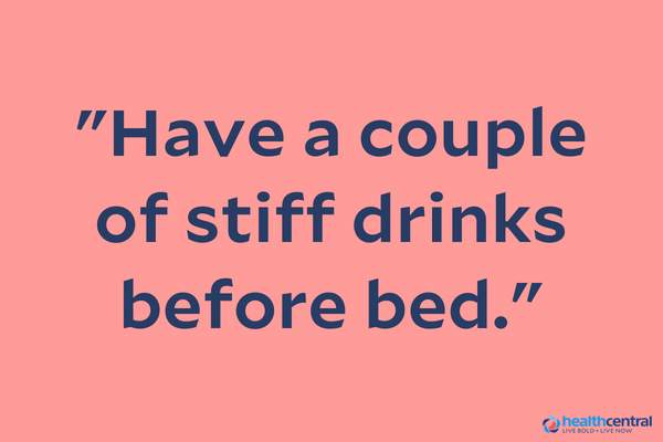 """Have a couple of stiff drinks before bed"" quote."