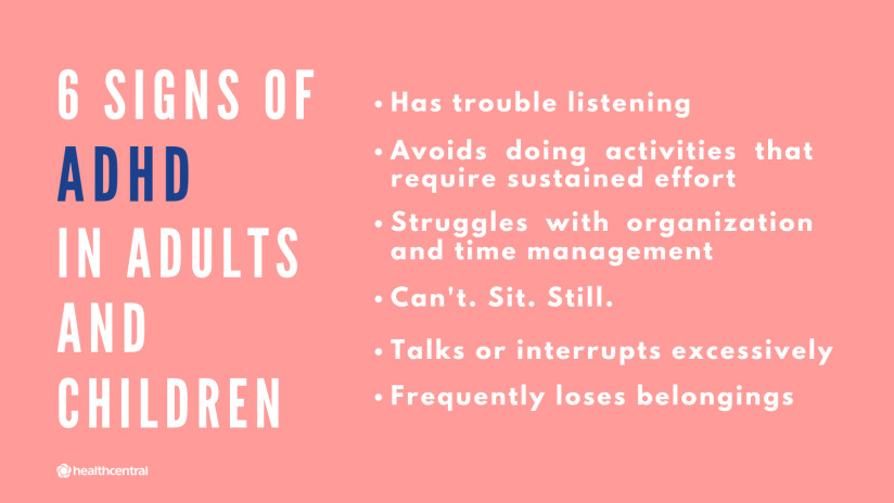 Signs and symptoms of ADHD in children and adults include trouble following direction, struggling with time management, and interupting others.