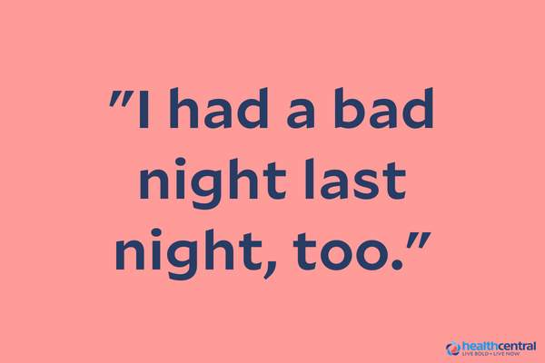 """I had a bad night last night, too"" quote."