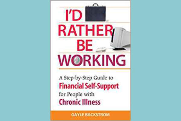 """I'd Rather Be Working: A Step-by-Step Guide to Financial Self-Support for People With Chronic Illness"" by Gayle Backstrom cover."