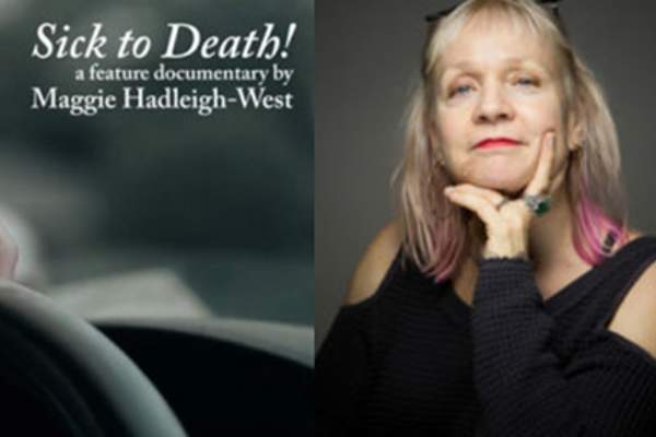 Maggie Hadleigh-West headshot and Sick to Death documentary.
