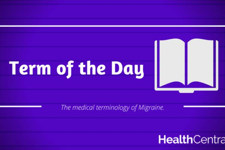 Migraine term of the day.