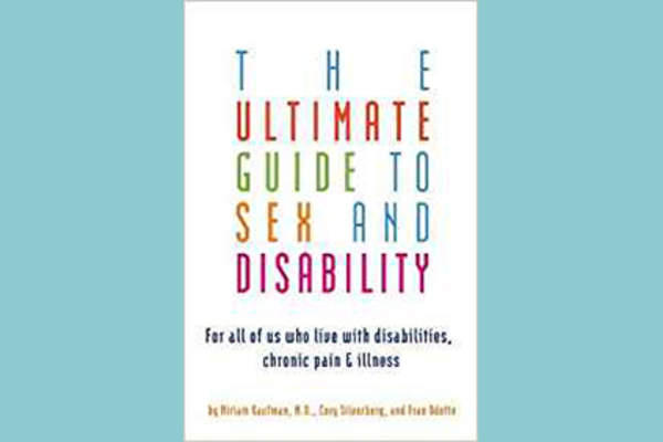 """The Ultimate Guide to Sex and Disability: Full of Us Who Live with Disabilities, Chronic Pain, and Illness"" by Miriam Kaufman cover."