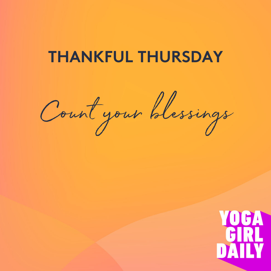 Yoga Girl Daily Transcription: Count Your Blessings