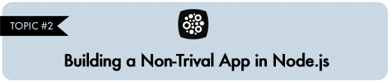 Building a Non-Trival App in Node.js