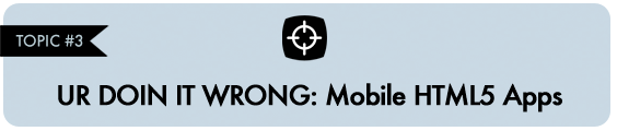 UR DOIN IT WRONG: Mobile HTML5 Apps