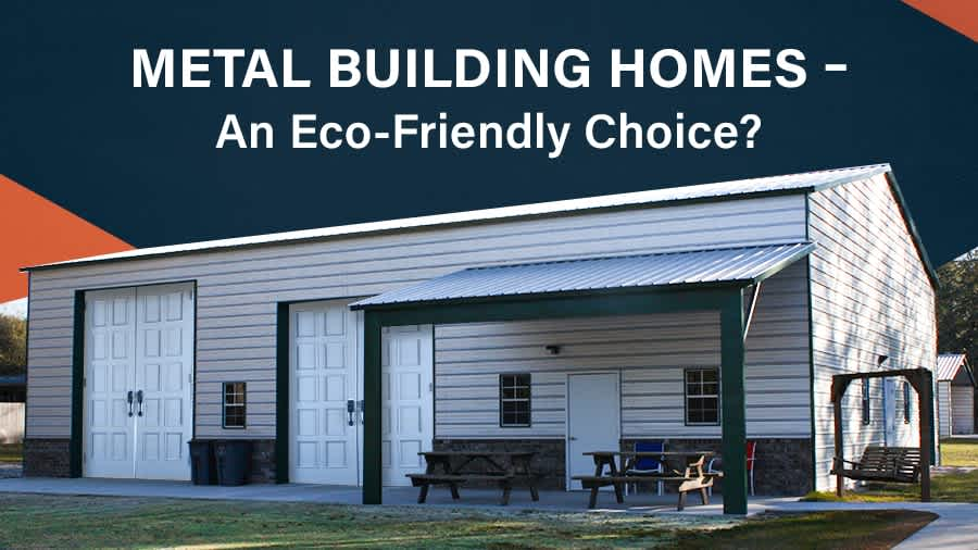 thumbnail for Metal Building Homes – An Eco-Friendly Choice?