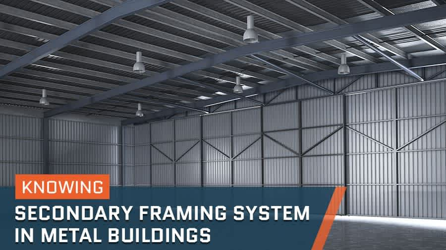 thumbnail-Knowing Secondary Framing System in Metal Buildings