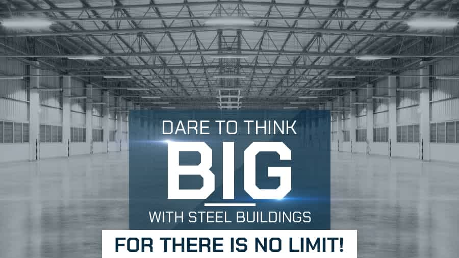 thumbnail-Dare to Think BIG with Steel Buildings, for There is No Limit!
