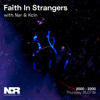 Faith In Strangers w/ Kcin