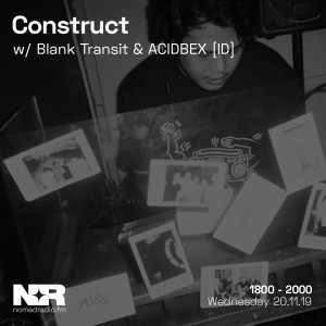 Construct feat. ACIDBEX [IN]