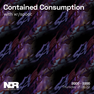 Contained Consumption feat. xr/spool: