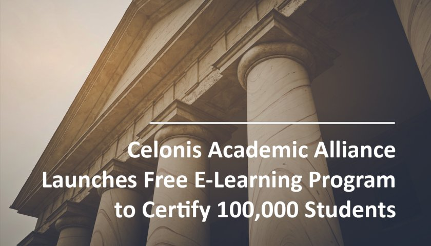Celonis Academic Alliance Launches Free E-Learning Program to Certify 100,000 students to Become Intelligent Business Transformers