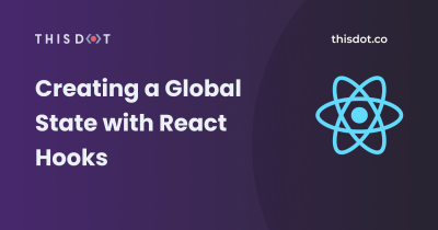 Creating a Global State with React Hooks