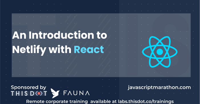 An Introduction to Netlify with React