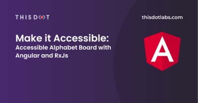 Make it Accessible: Accessible Alphabet Board with Angular and RxJs