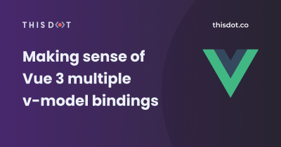 Making sense of Multiple v-model Bindings in Vue 3