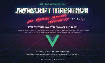 Free VueJS Training during JavaScript Marathon hosted by This Dot Labs