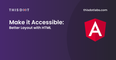 Make it Accessible: Better Layout with HTML