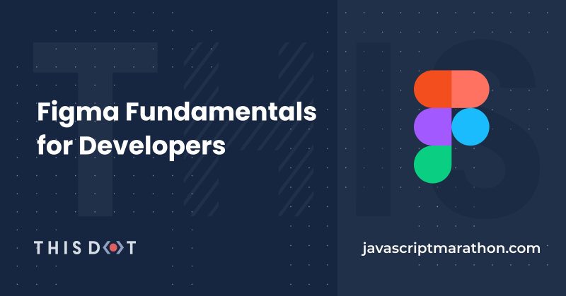 Figma Fundamentals for Developers
