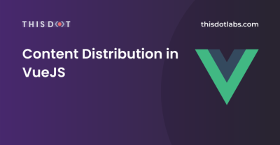 Content Distribution in Vue JS