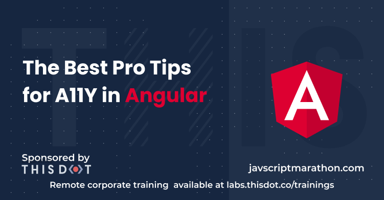 The Best Pro Tips for A11Y in Angular