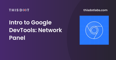 Intro to Google DevTools: Network Panel