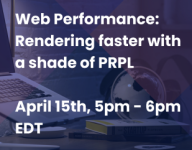 Web Performance: Rendering faster with a shade of PRPL
